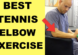 best tennis elbow exercises stretches lateral epicondylitis